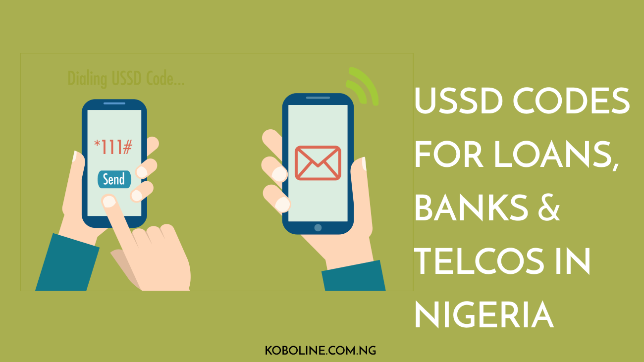 Short USSD Codes for Loans in Nigeria + Banks, Telcos Codes – 2021