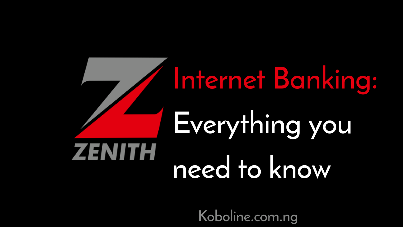 Zenith Internet Banking Nigeria Simplified 2021 – Application, Corporate Account & Code