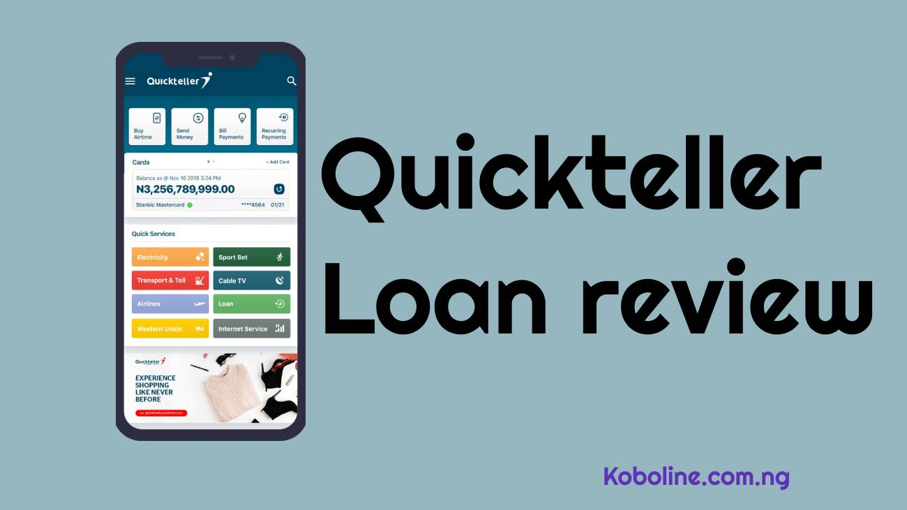 Quickteller Loan Review: Repayment, Interest rate and more (2020)