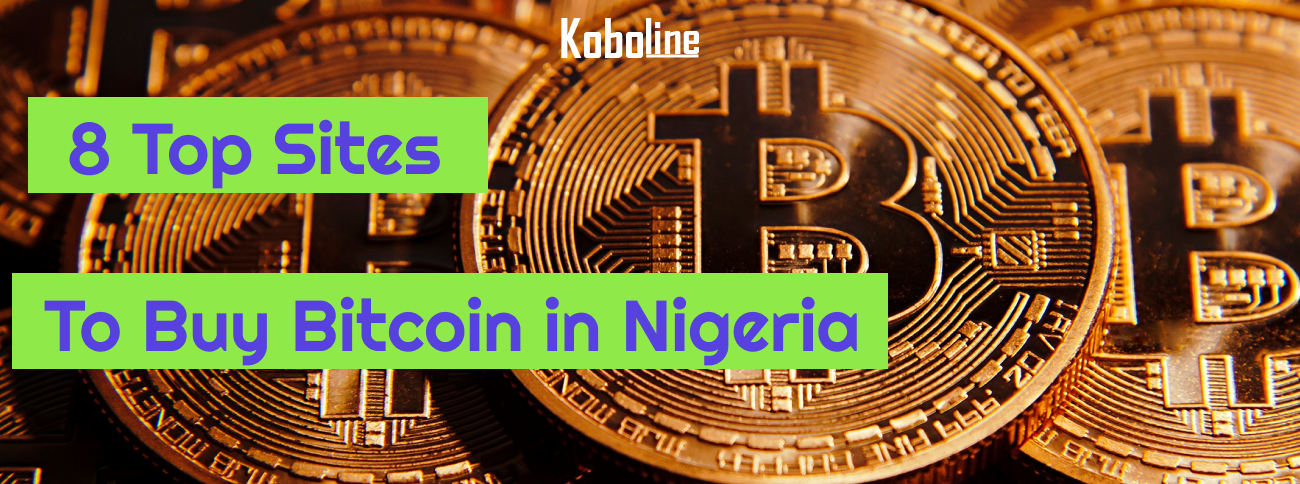 8 Best Sites to buy Bitcoin in Nigeria