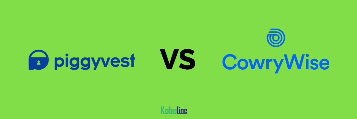 Piggyvest vs Cowrywise: Which is better for you in 2021